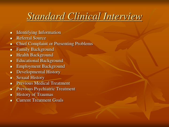 Standard Clinical Interview