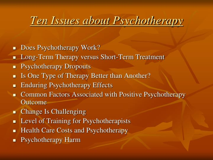 Ten Issues about Psychotherapy