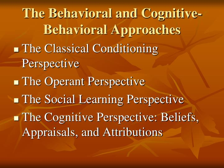 The Behavioral and Cognitive-Behavioral Approaches