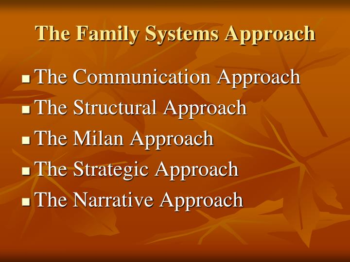 The Family Systems Approach