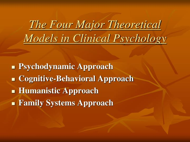 The Four Major Theoretical Models in Clinical Psychology
