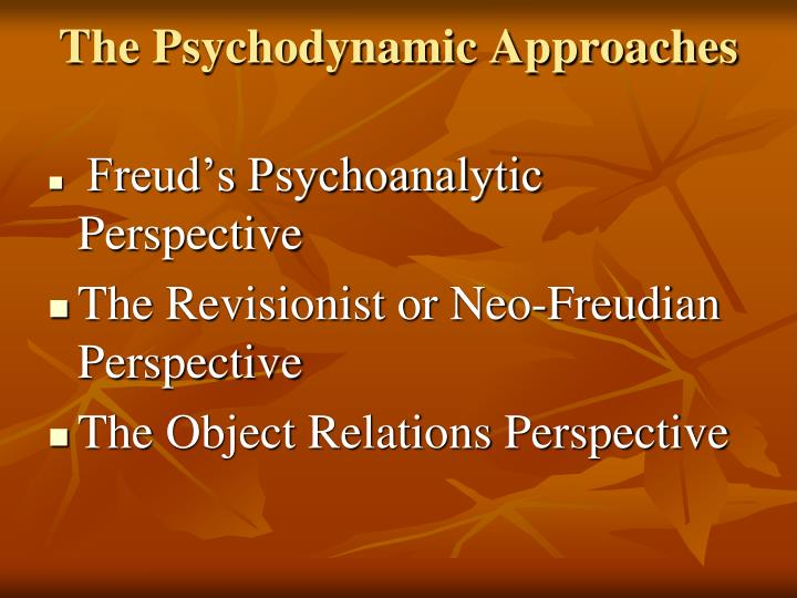 The Psychodynamic Approaches