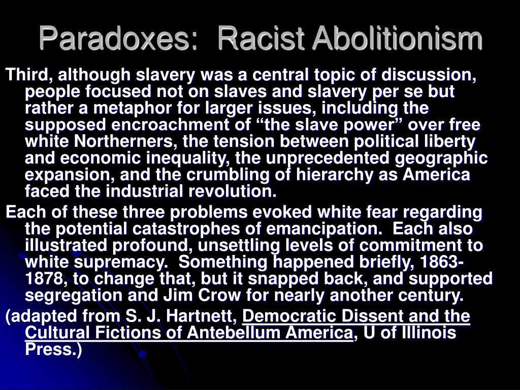 Paradoxes:  Racist Abolitionism