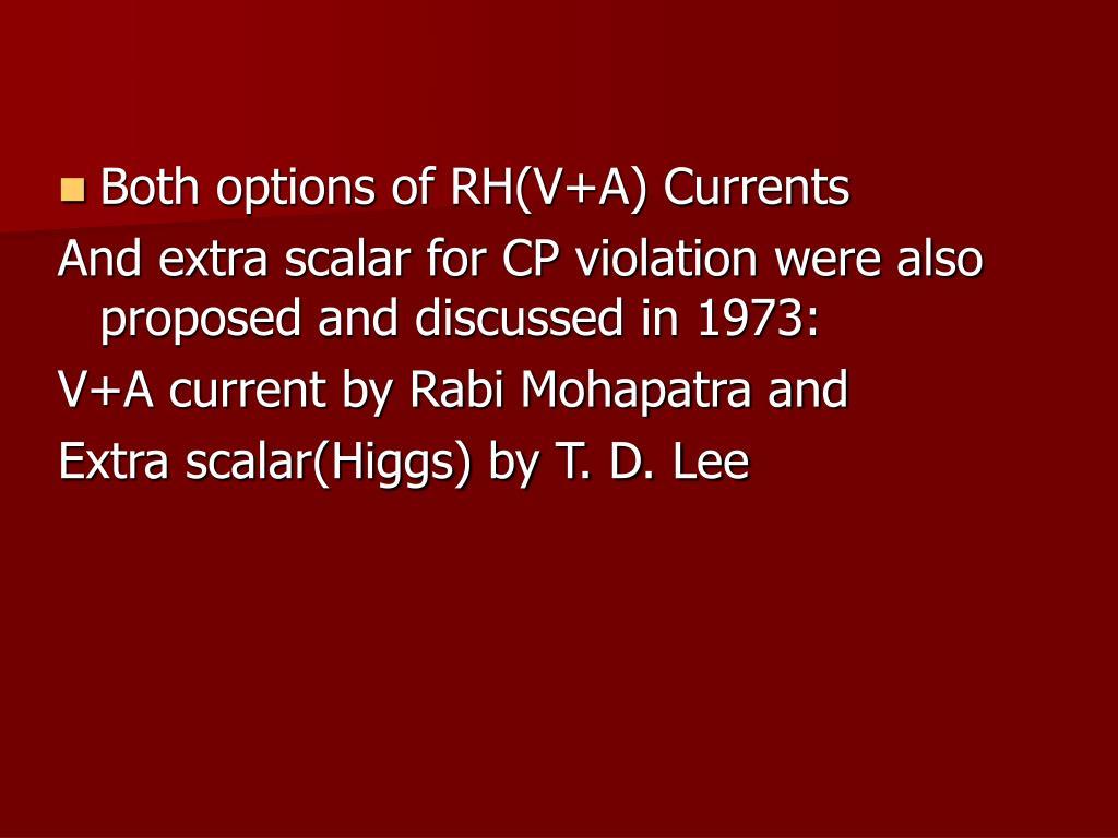 Both options of RH(V+A) Currents