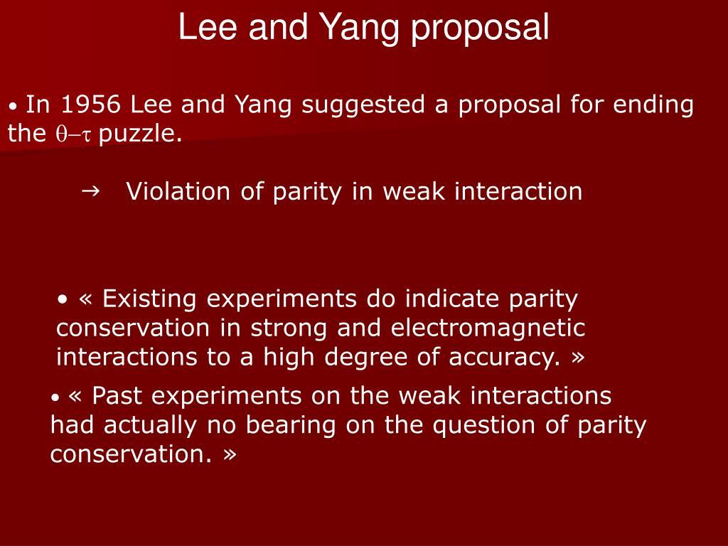 Lee and Yang proposal