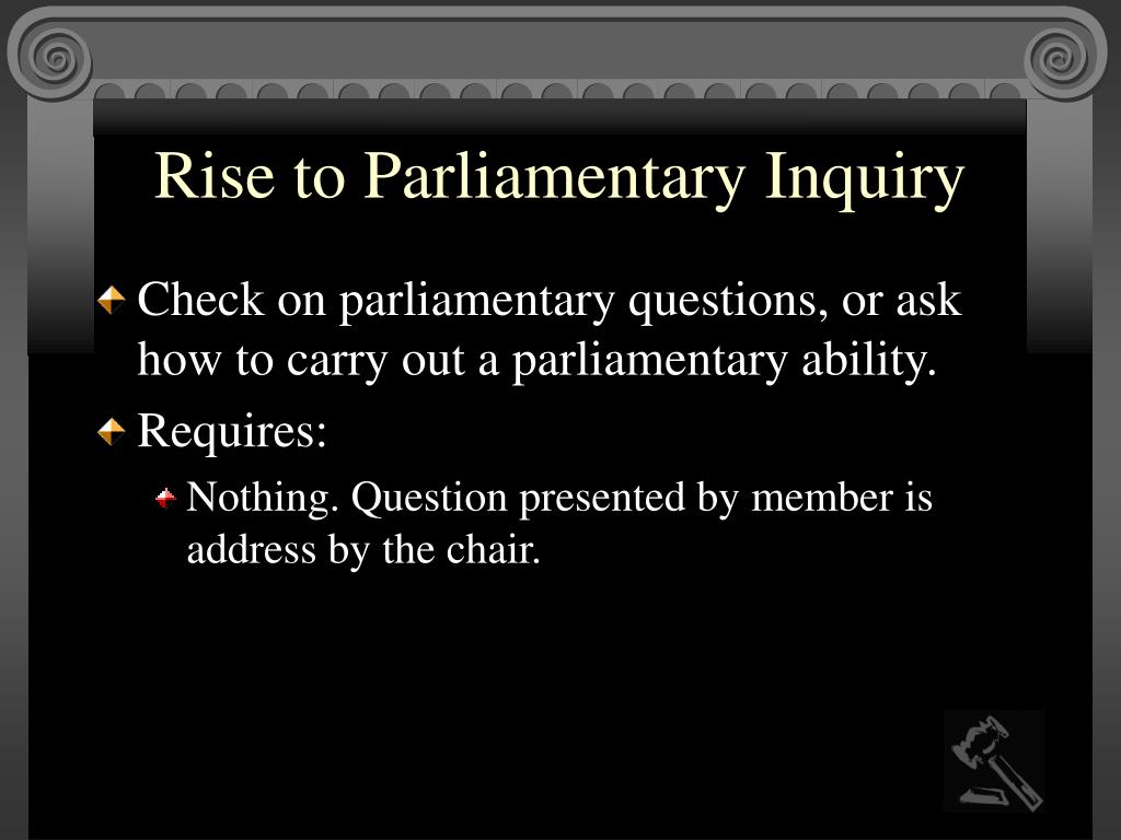 Rise to Parliamentary Inquiry