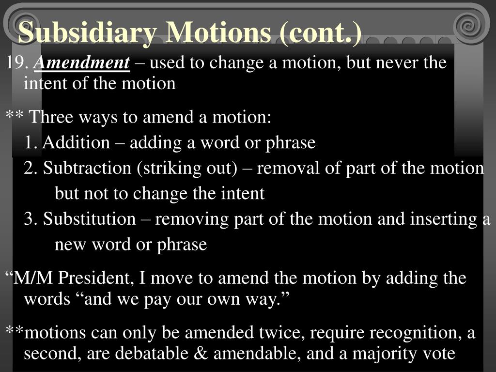 Subsidiary Motions (cont.)