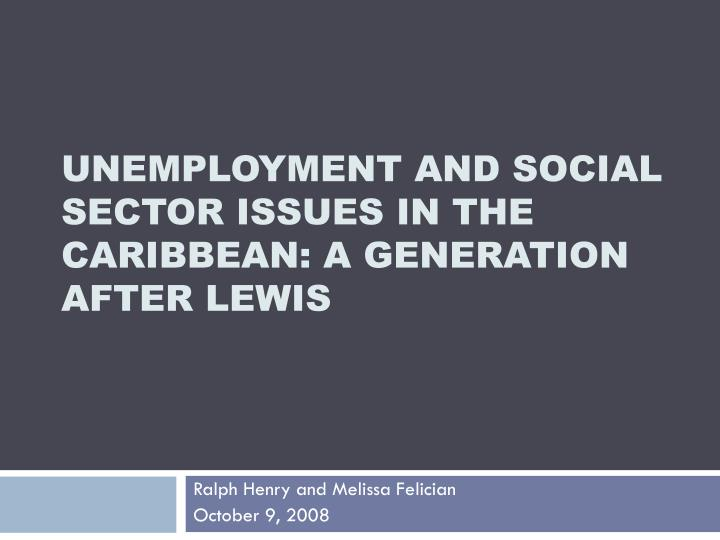Unemployment and social sector issues in the caribbean a generation after lewis