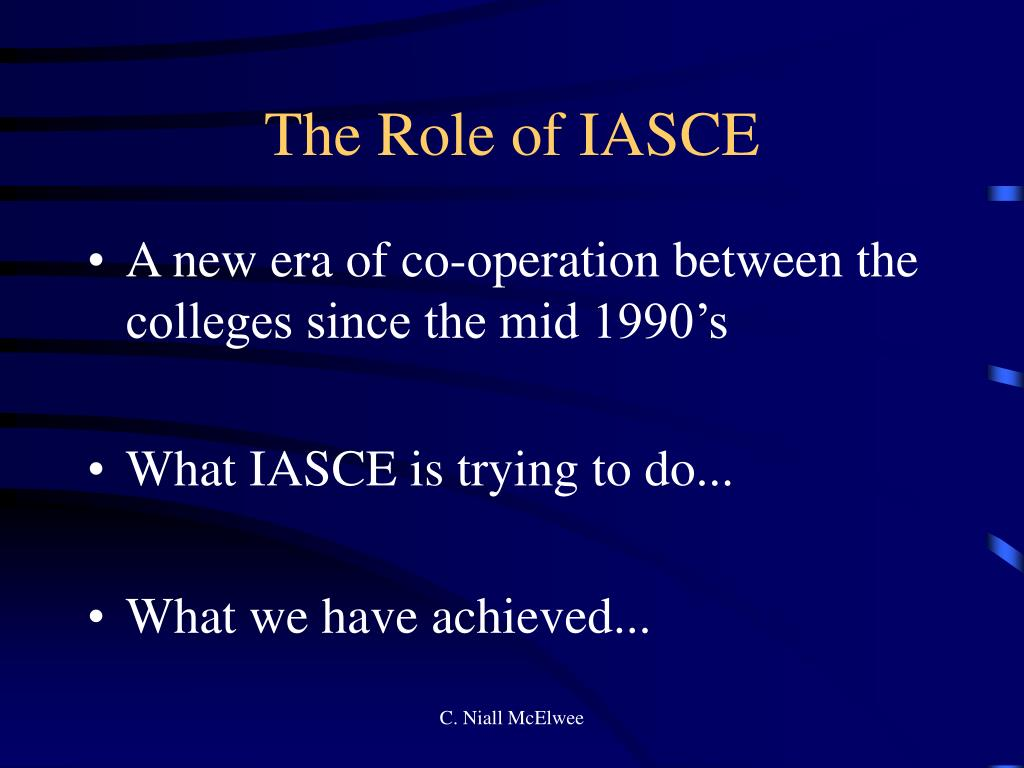 The Role of IASCE