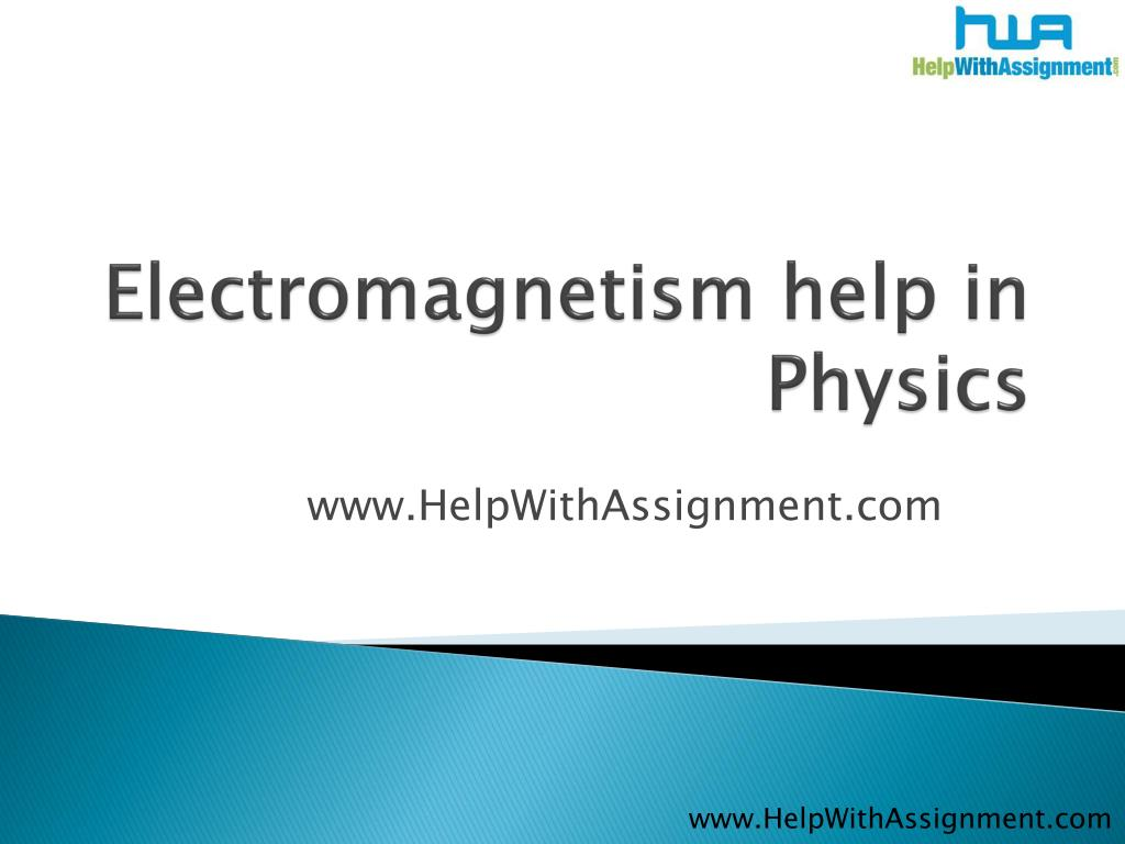 Electromagnetism help in