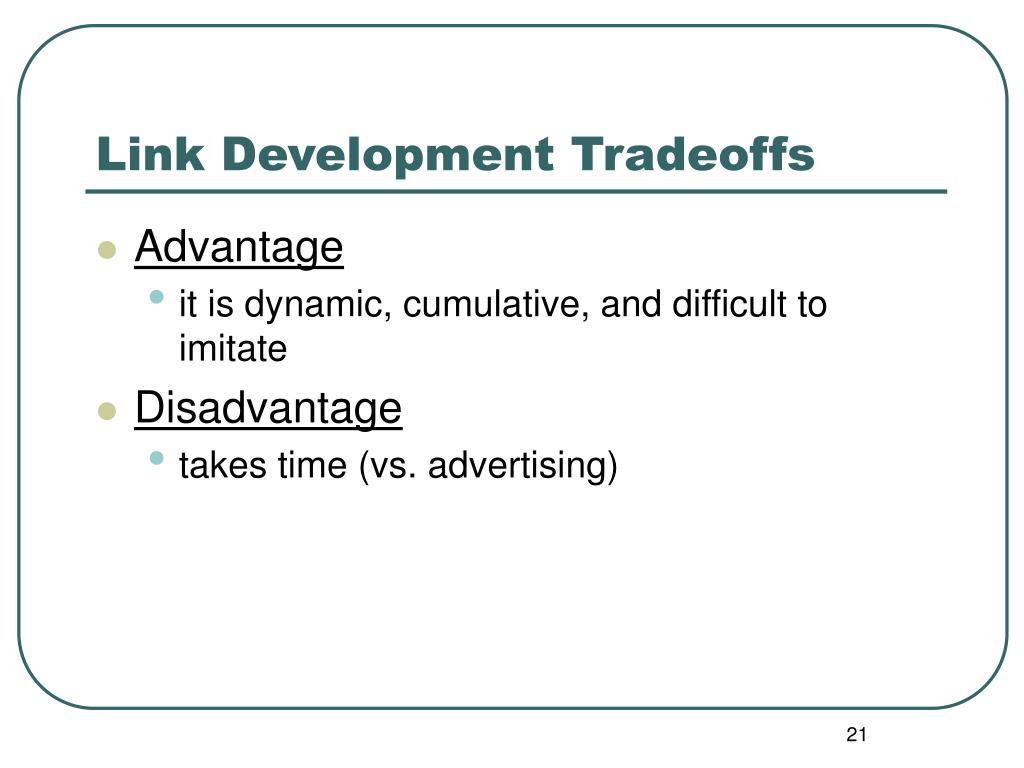 Link Development Tradeoffs