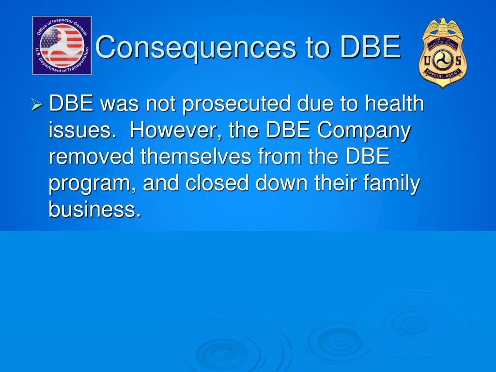 Consequences to DBE