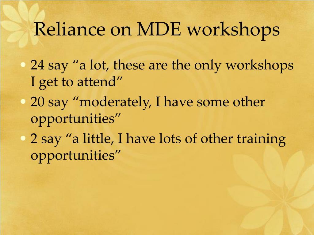 Reliance on MDE workshops