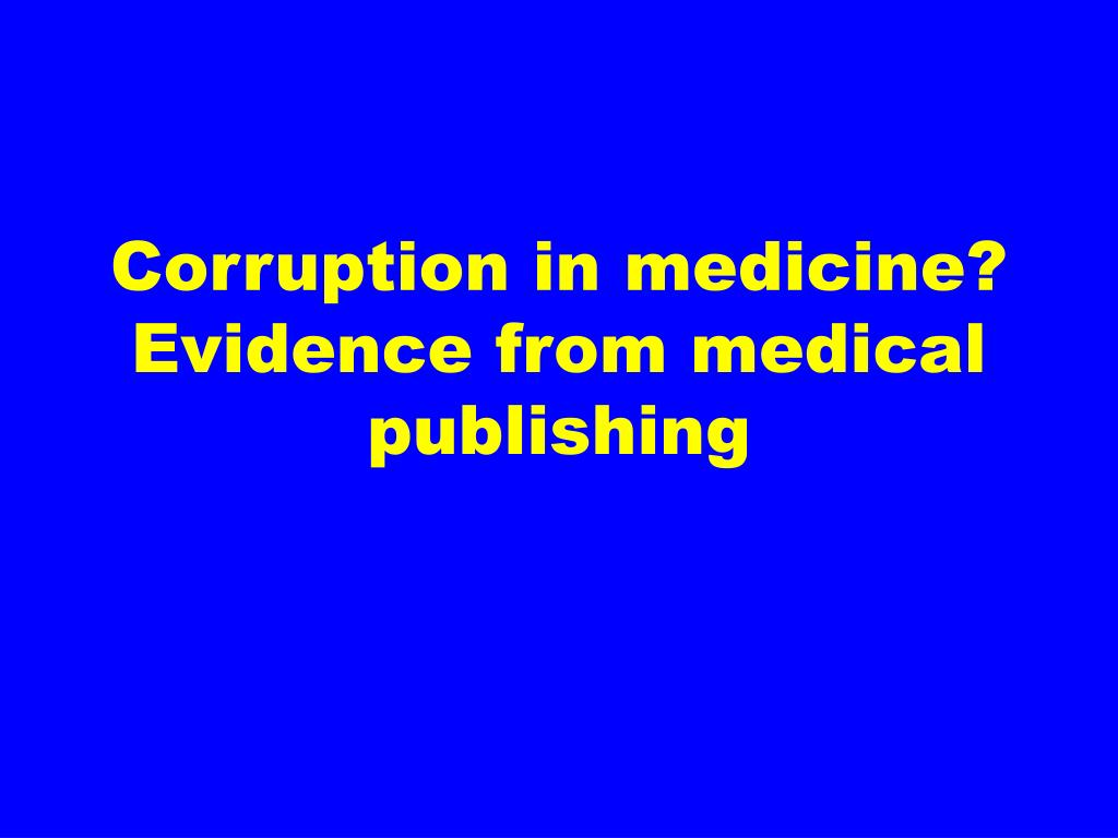 Corruption in medicine? Evidence from medical publishing