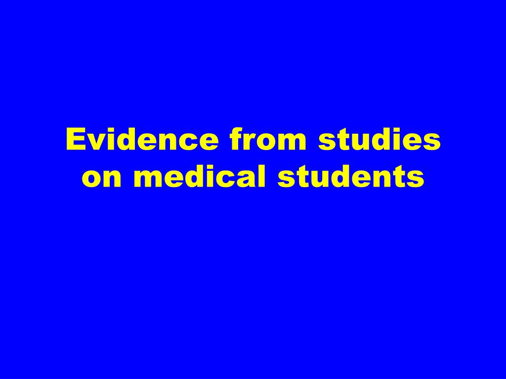 Evidence from studies on medical students