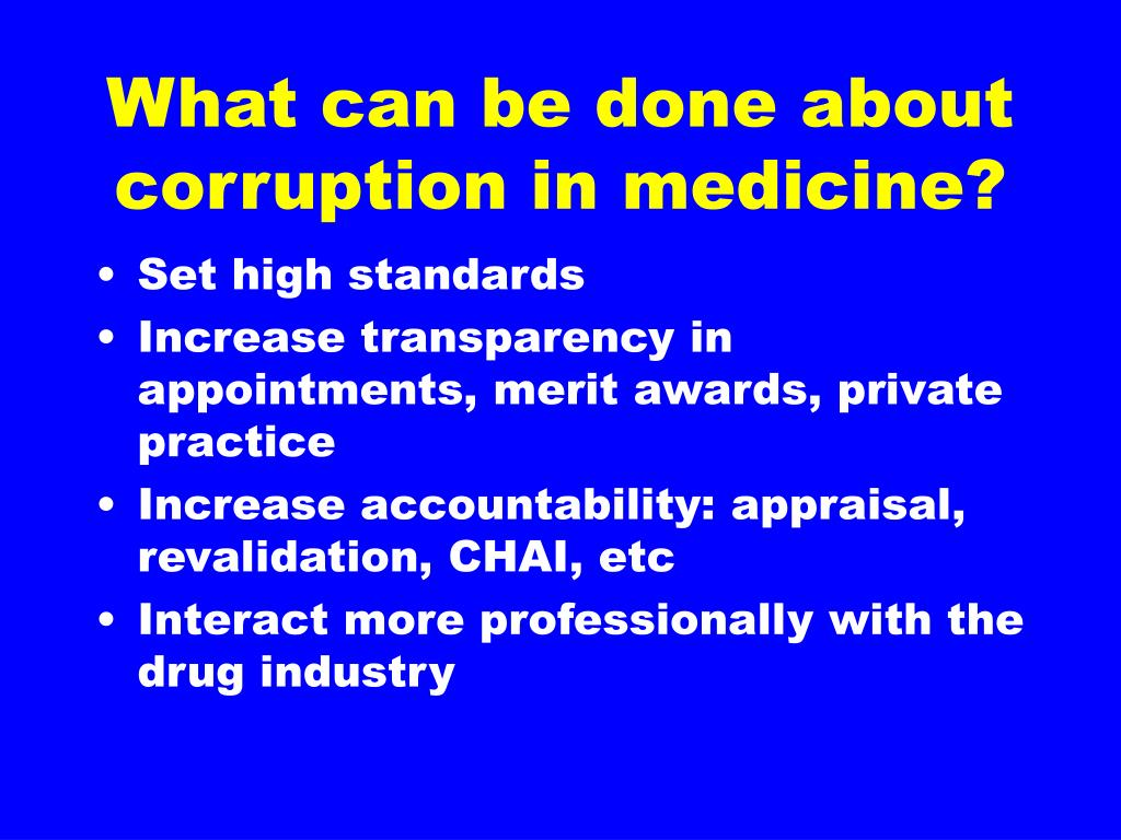 What can be done about corruption in medicine?