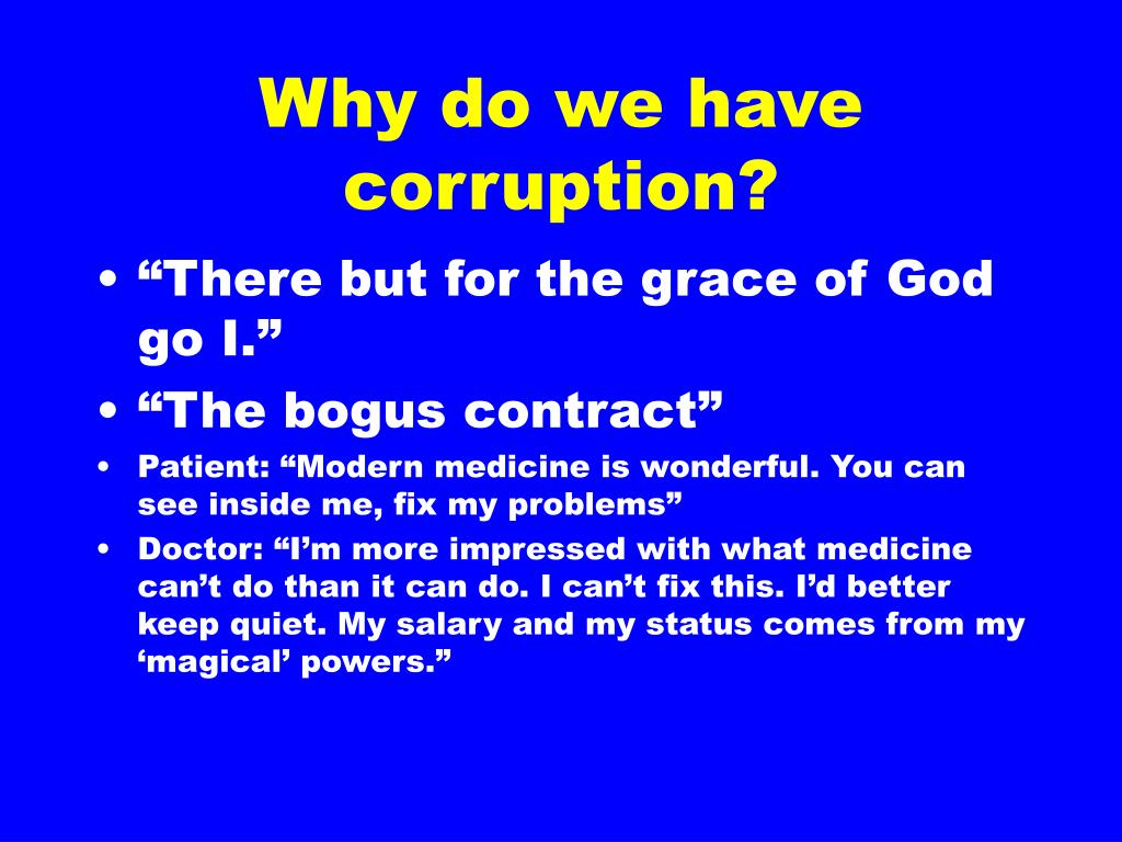 Why do we have corruption?