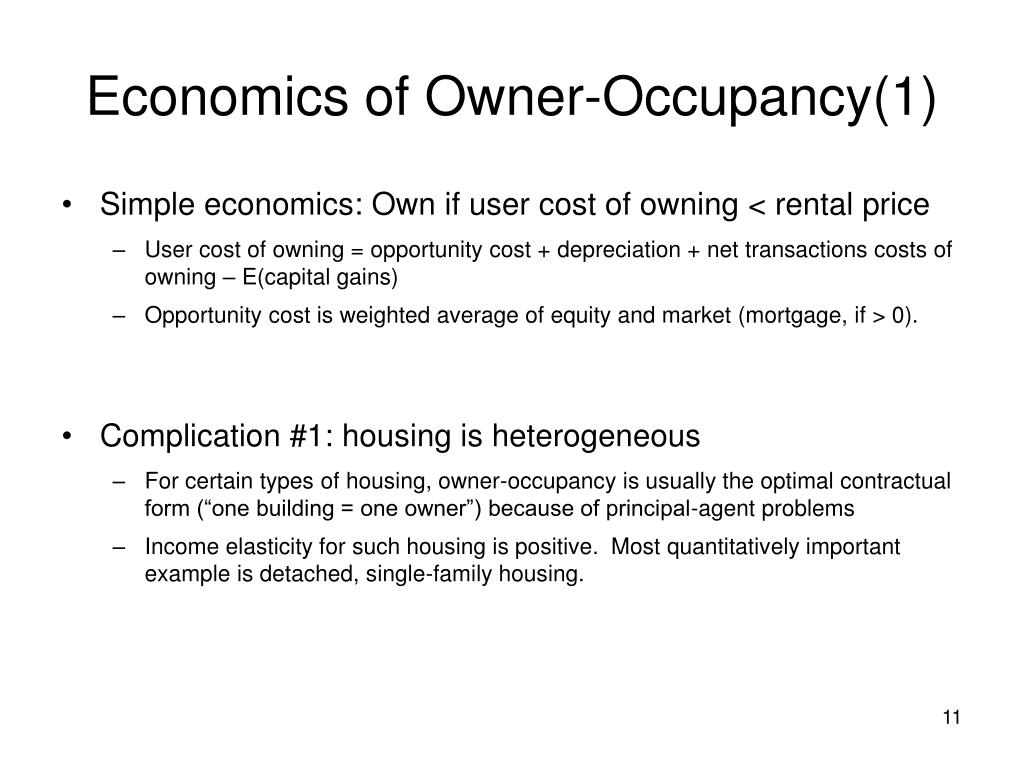 Economics of Owner-Occupancy(1)