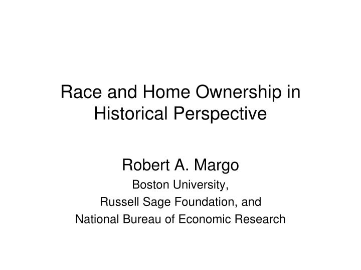 Race and home ownership in historical perspective l.jpg