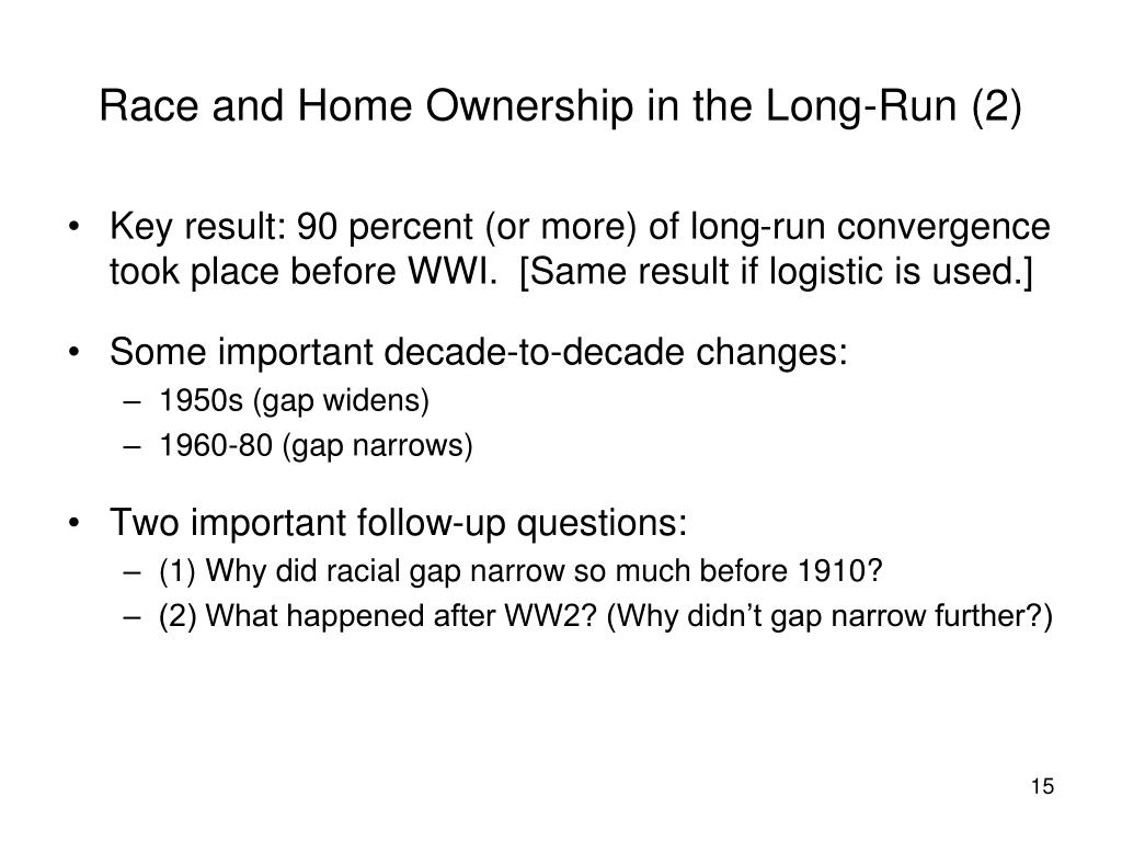 Race and Home Ownership in the Long-Run (2)