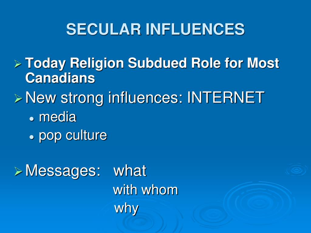SECULAR INFLUENCES