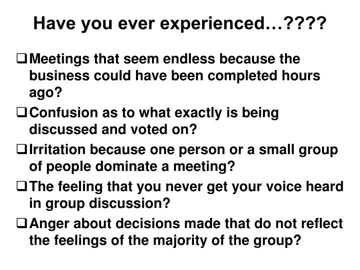 Have you ever experienced…????