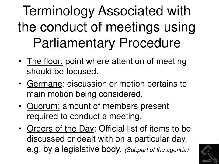 Terminology Associated with the conduct of meetings using Parliamentary Procedure