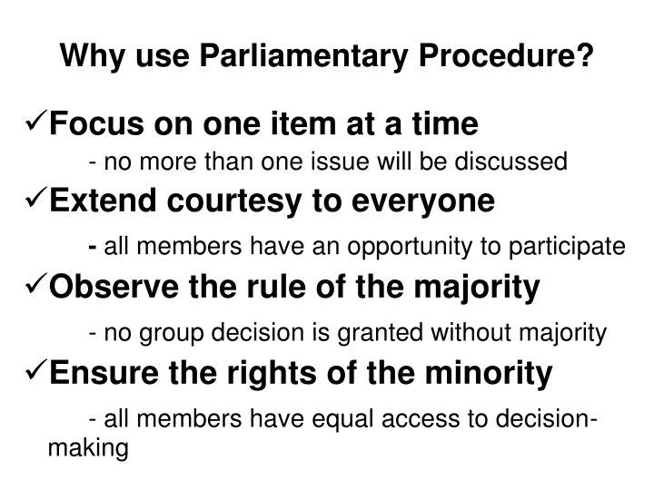 Why use Parliamentary Procedure?
