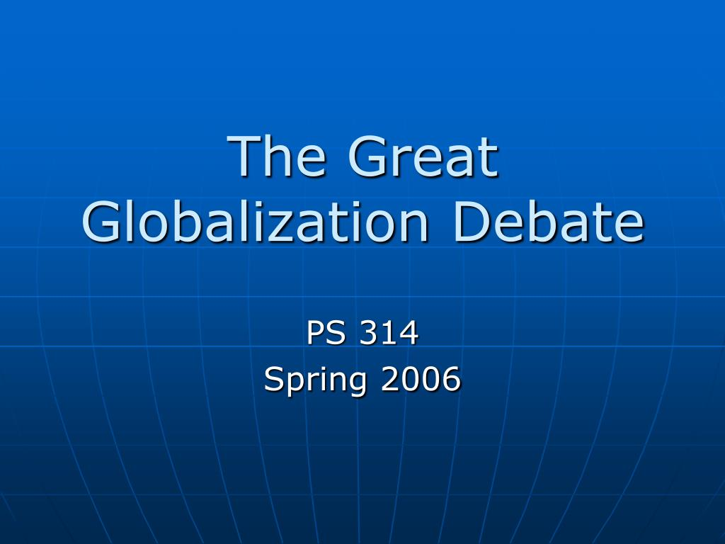 The Great Globalization Debate