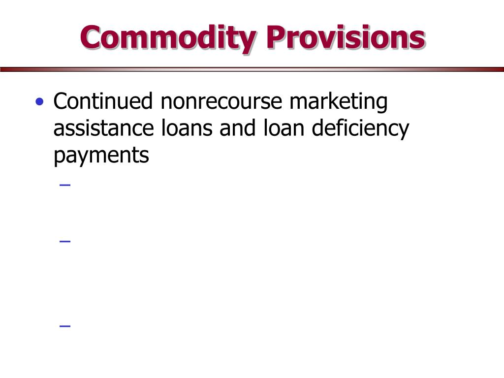 Continued nonrecourse marketing assistance loans and loan deficiency payments