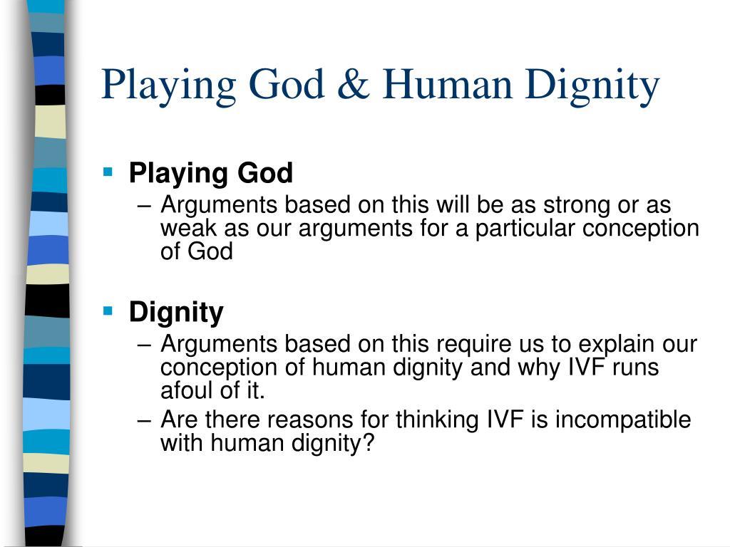Playing God & Human Dignity