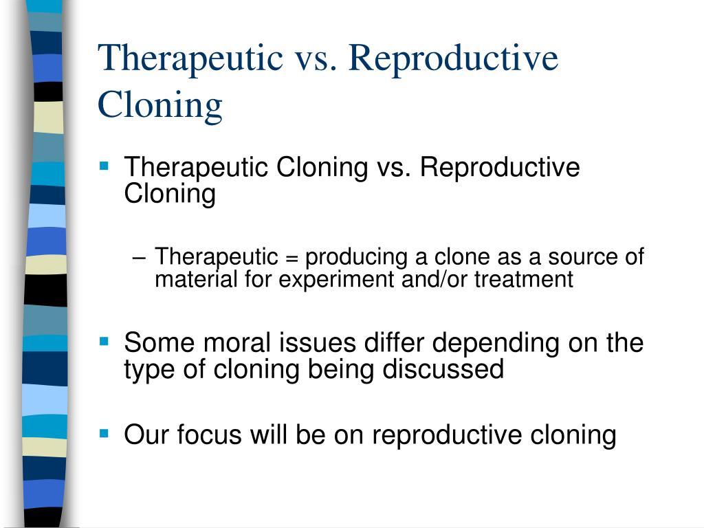 Therapeutic vs. Reproductive Cloning