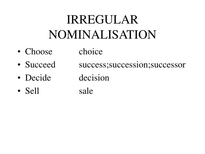IRREGULAR NOMINALISATION