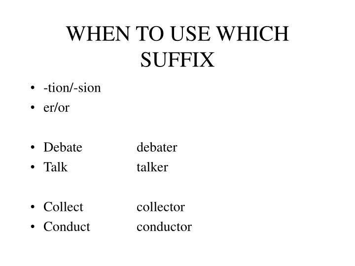 WHEN TO USE WHICH SUFFIX
