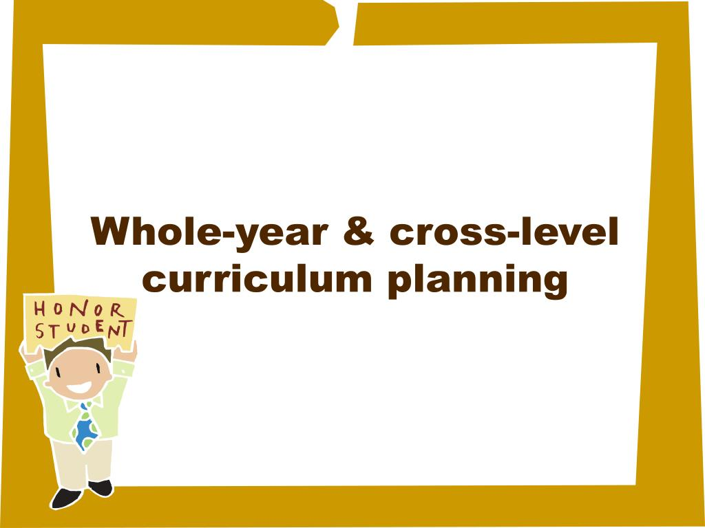 Whole-year & cross-level curriculum planning