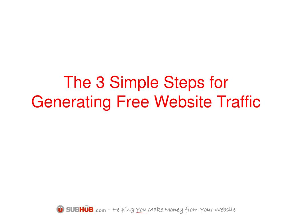 The 3 Simple Steps for Generating Free Website Traffic