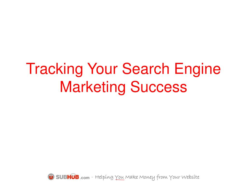 Tracking Your Search Engine Marketing Success