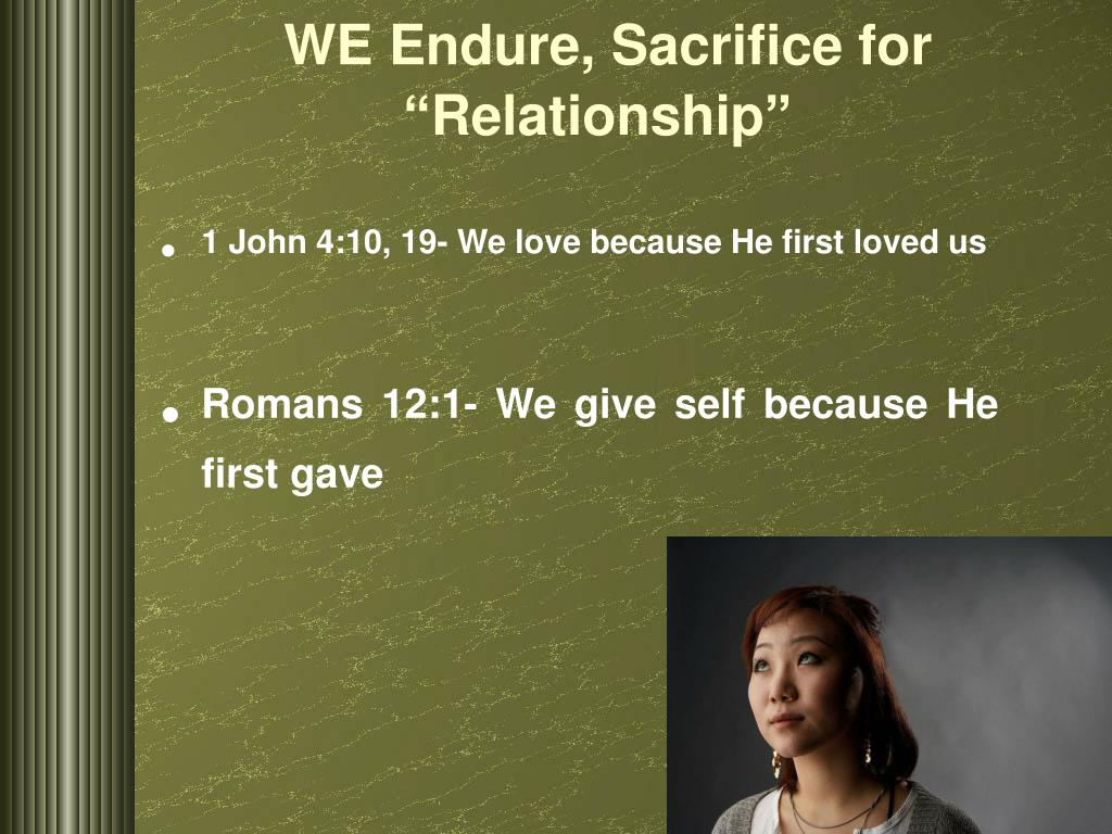 "WE Endure, Sacrifice for ""Relationship"""