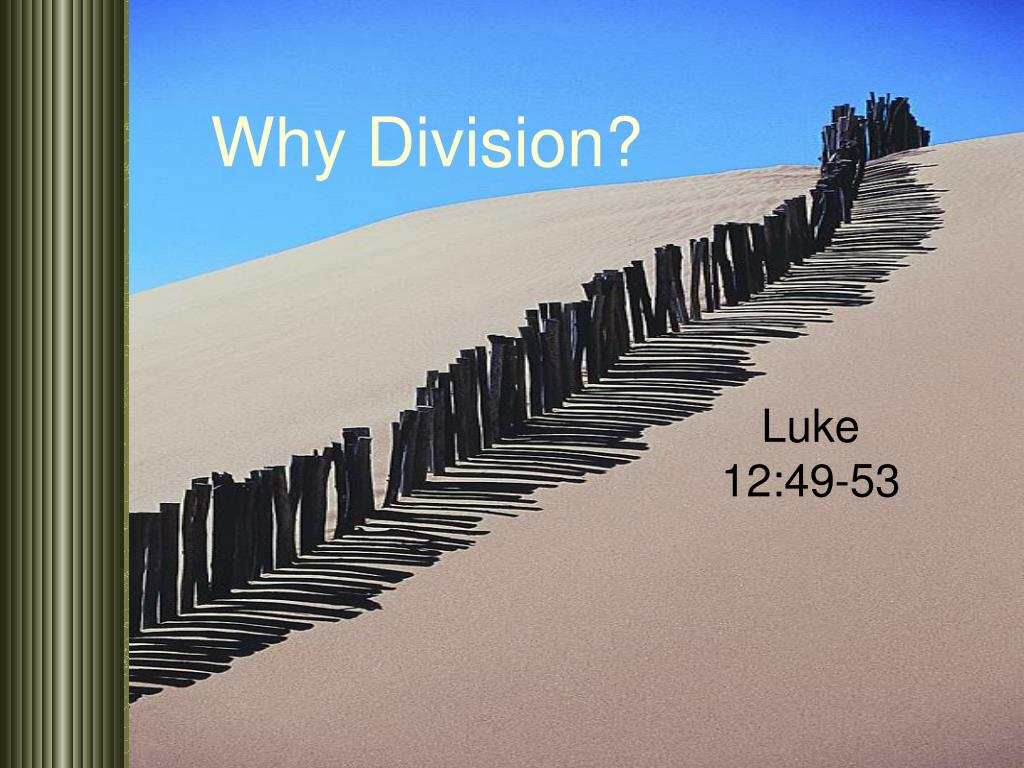 Why Division?