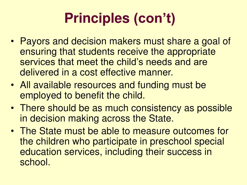 Payors and decision makers must share a goal of ensuring that students receive the appropriate services that meet the child's needs and are delivered in a cost effective manner.