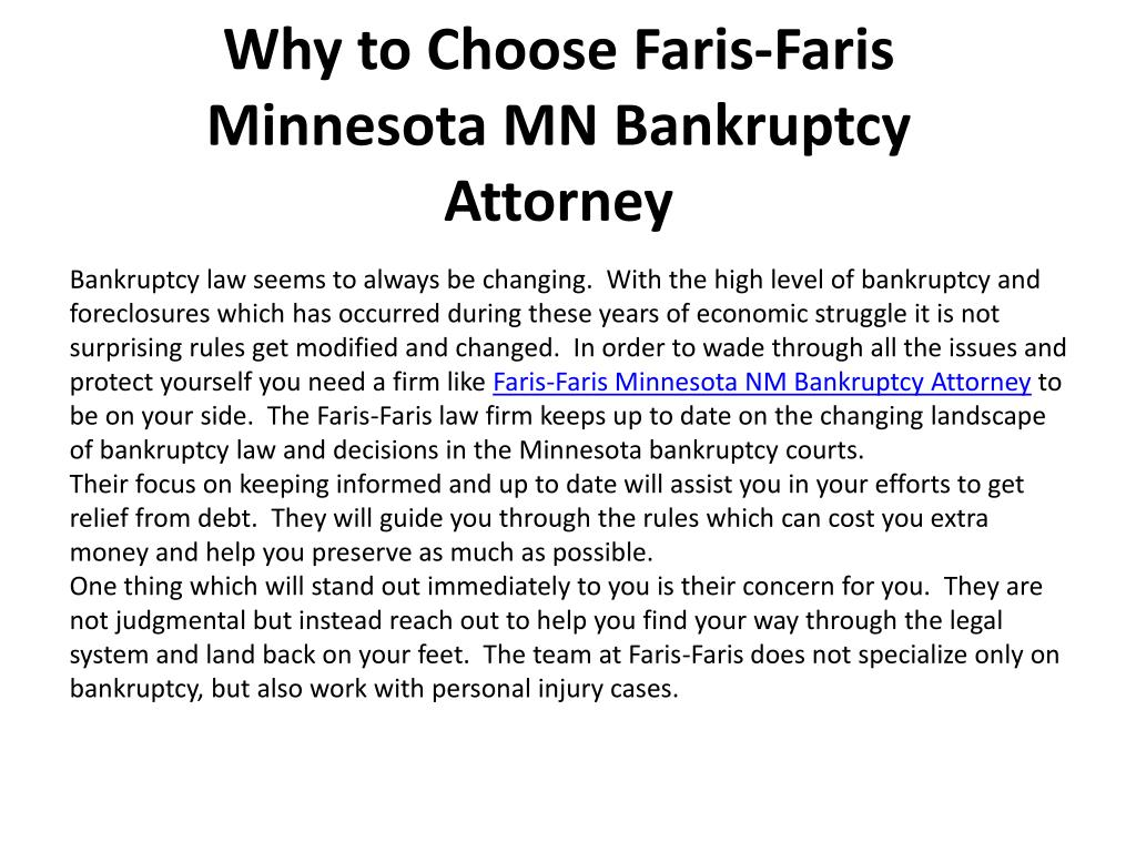 Bankruptcy law seems to always be changing.  With the high level of bankruptcy and foreclosures which has occurred during these years of economic struggle it is not surprising rules get modified and changed.  In order to wade through all the issues and protect yourself you need a firm like