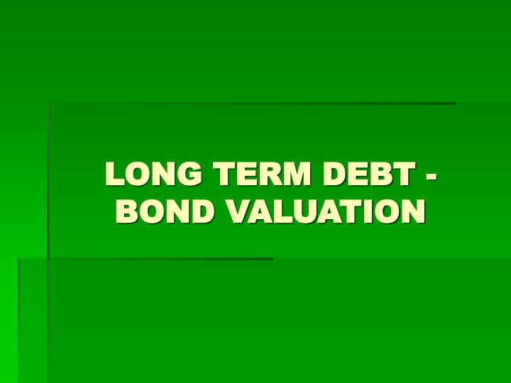 Long term debt bond valuation