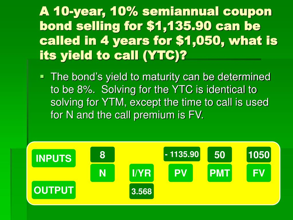 A 10-year, 10% semiannual coupon bond selling for $1,135.90 can be called in 4 years for $1,050, what is its yield to call (YTC)?