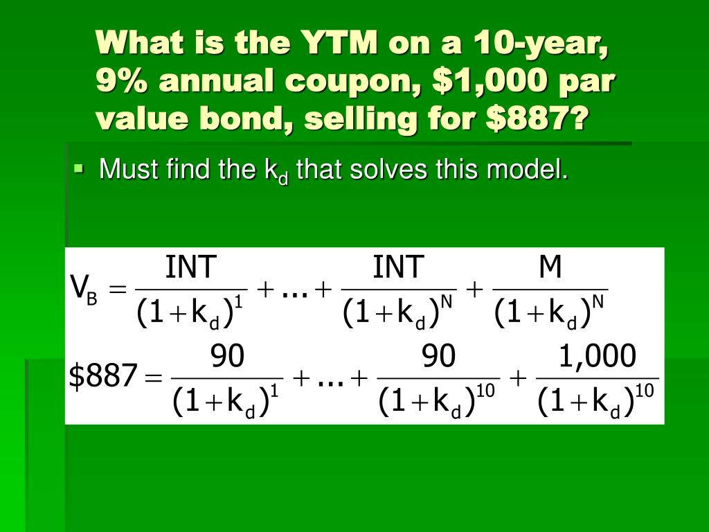 What is the YTM on a 10-year, 9% annual coupon, $1,000 par value bond, selling for $887?