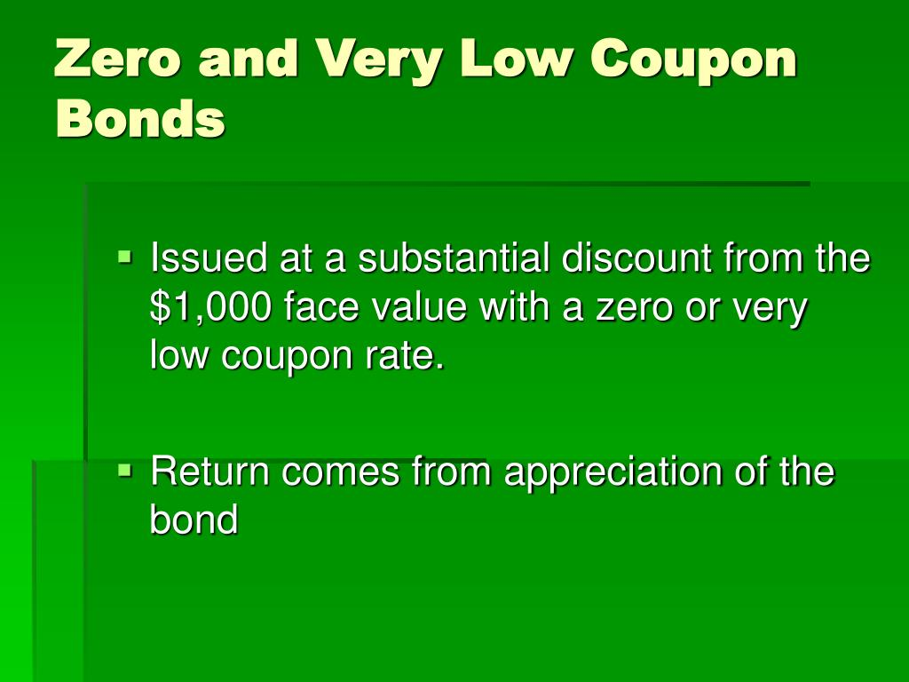 Zero and Very Low Coupon Bonds