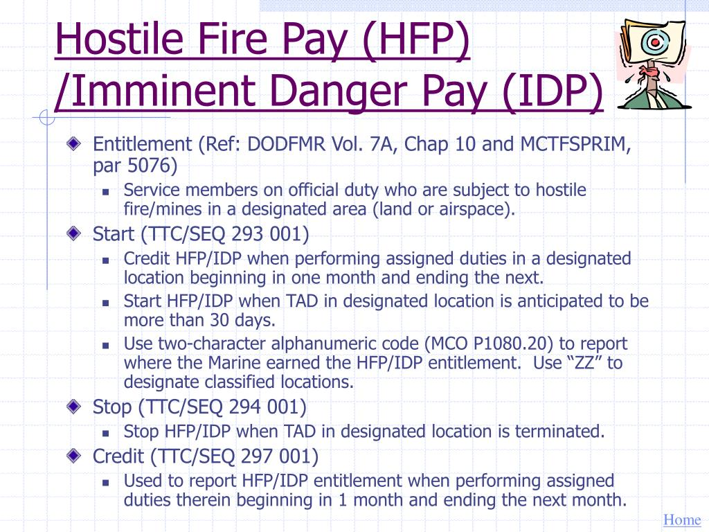 Hostile Fire Pay (HFP) /Imminent Danger Pay (IDP)
