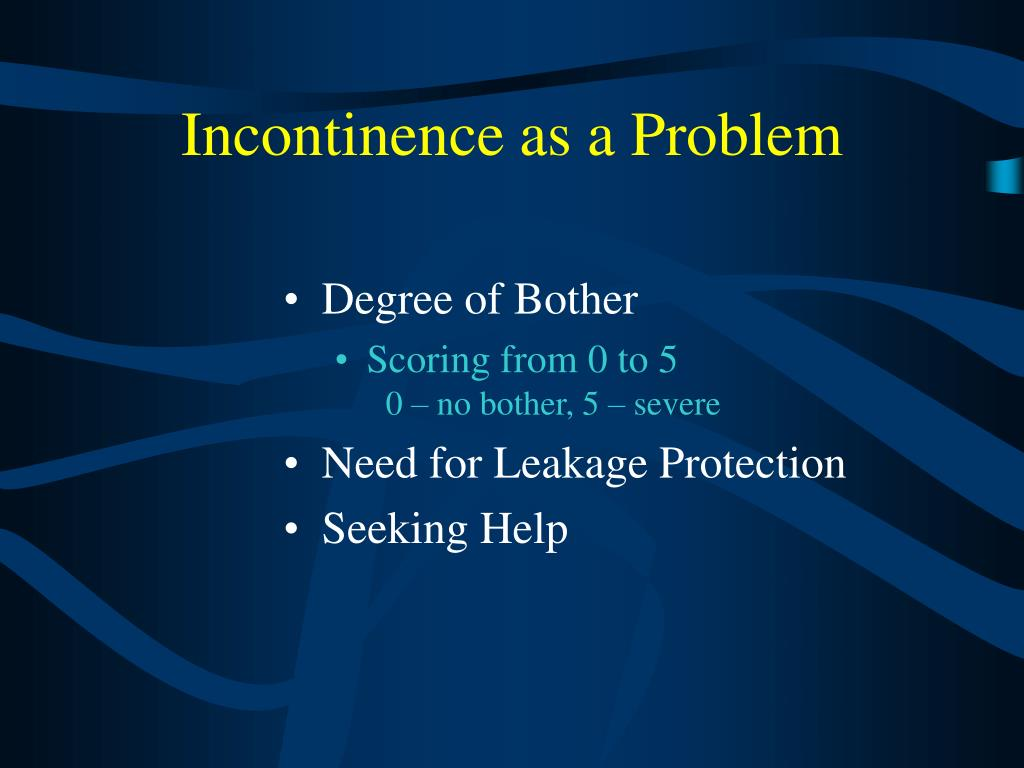 Incontinence as a Problem