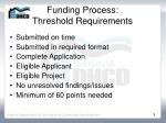 funding process threshold requirements