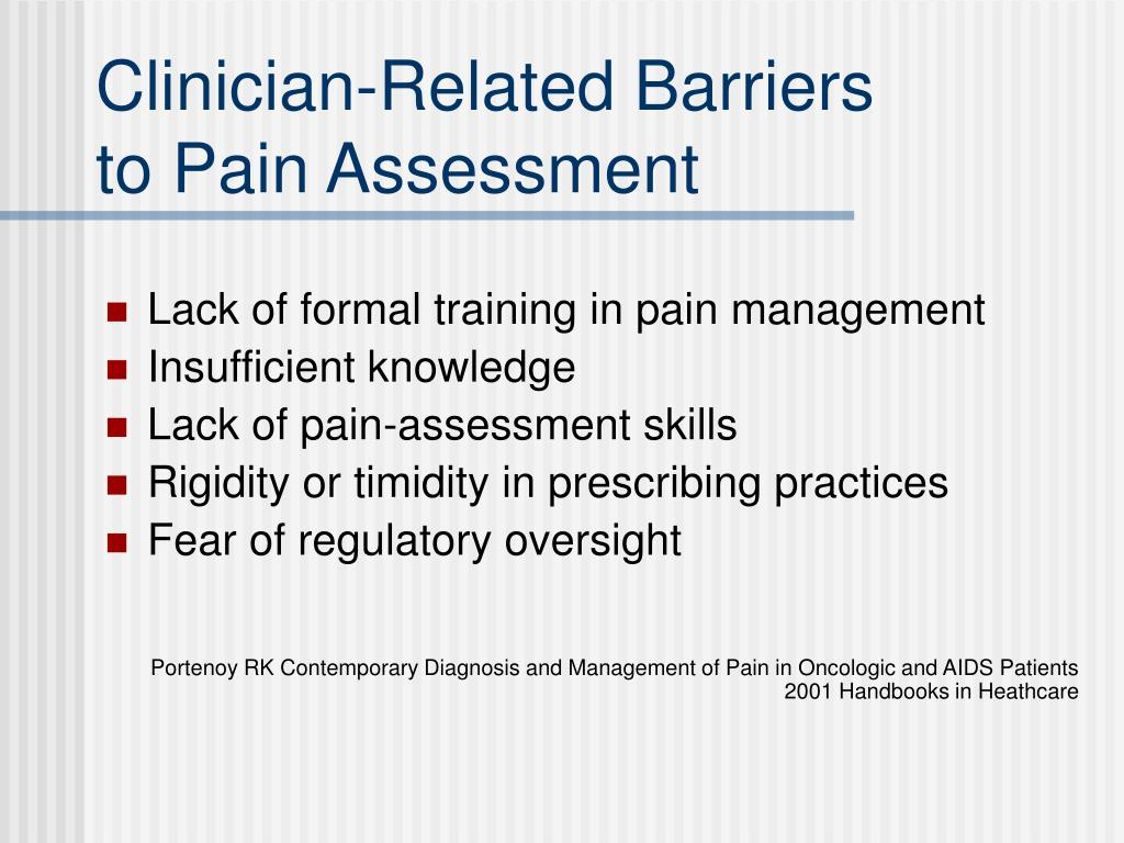Clinician-Related Barriers                                 to Pain Assessment