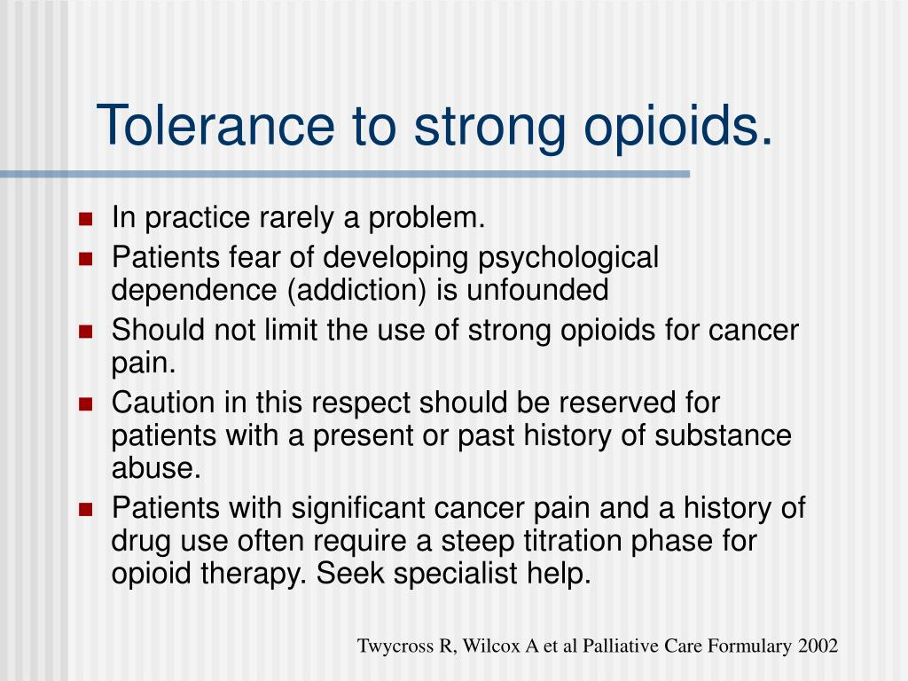 Tolerance to strong opioids.